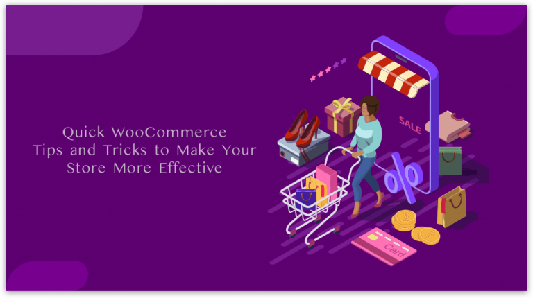 Quick WooCommerce Tips and Tricks to Make Your Store More Effective